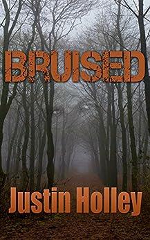 Bruised (Bruised Series Book 1) by [Holley, Justin]