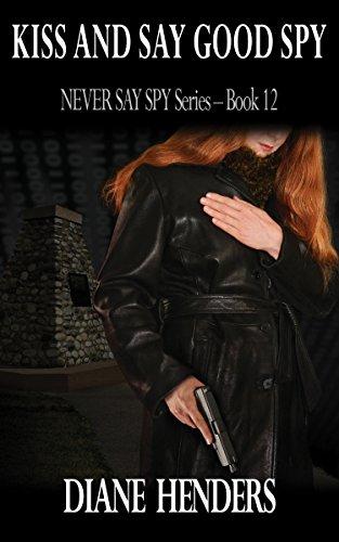Kiss And Say Good Spy (The Never Say Spy Series Book 12) ()