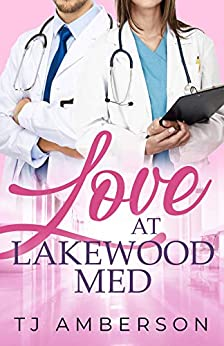 Love at Lakewood Med by [Amberson, TJ]