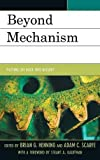 img - for Beyond Mechanism: Putting Life Back Into Biology by Brian G. Henning (2013-02-01) book / textbook / text book