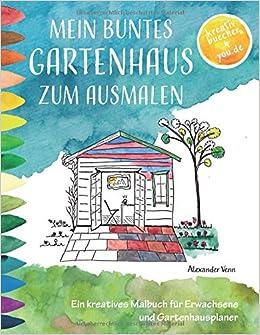 Mein Buntes Gartenhaus Zum Ausmalen Ein Kreatives Malbuch