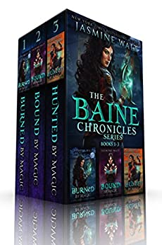 The Baine Chronicles Series, Books 1-3: Burned by Magic, Bound by Magic, Hunted by Magic (The World of Recca Boxed Sets) by [Walt, Jasmine]