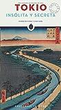 Tokio Insolita y Secreta (Spanish Edition)