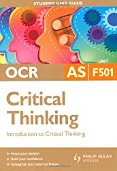 OCR AS Critical Thinking Student Unit Guide: Unit F501 Introduction to Critical Thinking: Unit 1 (Ocr As Level)