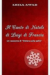 """Il Canto di Natale di Luigi di Francia: Un racconto di """"Ombre sulla pelle"""" (Italian Edition) Kindle Edition"""