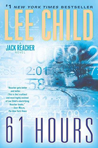 61 Hours: A Jack Reacher Novel (Best Jack Reacher Novel)