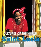 Front cover for the book Saint Lucia (Cultures of the World) by Tamra Orr