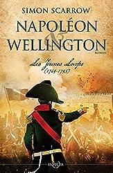 Napoleon & Wellington T01 : Les Jeunes Loups