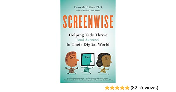 To Help Kids Thrive Coach Their Parents >> Screenwise Helping Kids Thrive And Survive In Their Digital World