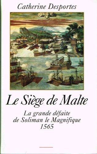 Malte Grande - Le siège e Malte La grande défaite de Soliman le Magnifique 1565