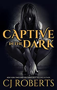Captive in the Dark (The Dark Duet Book 1) by [Roberts, CJ]