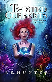 Twisted Currents (Black Depths Book 5) by [Hunter, J.E.]