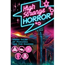 High Strange Horror: Weird Tales of Paranoia and the Damned