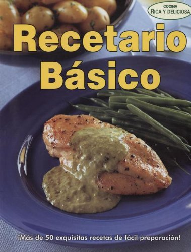 Recetario basico/ Basic Recipes (Cocina Rica y Deliciosa) (Spanish Edition)