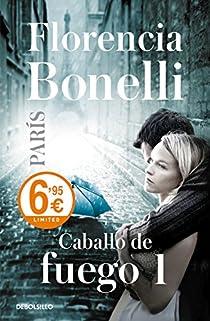 Caballo de fuego: París par Florencia Bonelli