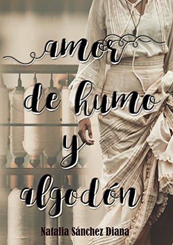 Amor de humo y algodón (Cottonpolis nº 1) (Spanish Edition)