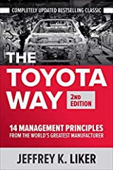 The Toyota Way, Second Edition: 14 Management Principles from the World's Greatest Manufacturer Kindle Edition