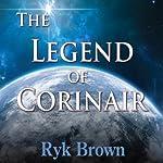 The Legend of Corinair: Frontiers Saga, Book 3 | Ryk Brown