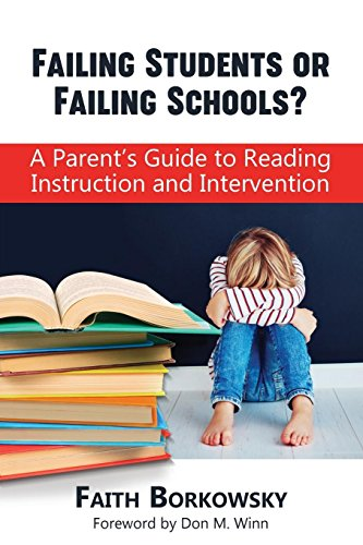 Failing Students or Failing Schools?: A Parent's Guide to Reading Instruction and Intervention