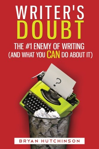 Writer's Doubt: The #1 Enemy of Writing (and What You Can Do About It) pdf epub