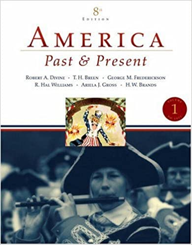 Amazon america past and present volume 1 to 1877 8th amazon america past and present volume 1 to 1877 8th edition 9780321446626 robert a divine t h h breen george m fredrickson fandeluxe Image collections