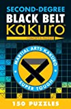 Second-Degree Black Belt Kakuro (Martial Arts Puzzles Series)