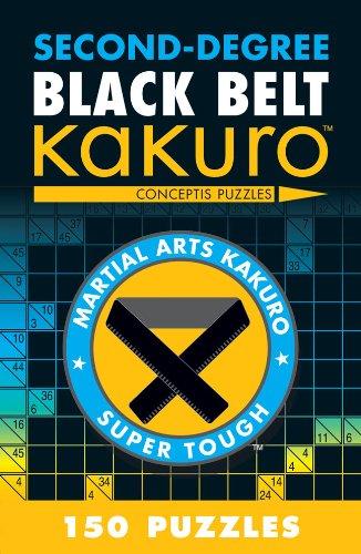 (Second-Degree Black Belt Kakuro (Martial Arts Puzzles Series))