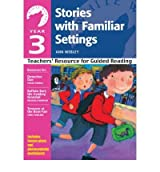 [(Year 3: Stories with Familiar Settings )] [Author: Ann Webley] [Sep-2004]