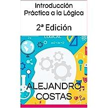 Introducción Práctica a la Lógica: 2ª Edición