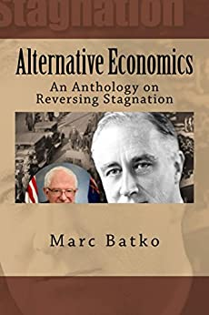 Alternative Economics: Reversing Stagnation by [Batko, Marc]