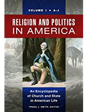 Religion and Politics in America [2 volumes]: An Encyclopedia of Church and State in American Life