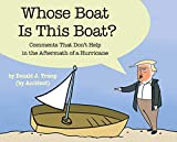 100% of The Late Show's proceeds from this book go to hurricane relief.Whose Boat Is This Boat? Comments That Don't Help in the Aftermath of a Hurricane is a picture book made entirely of quotations from President Donald Trump in the wake of Hurrican...