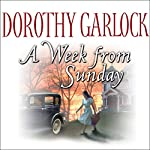A Week from Sunday | Dorothy Garlock