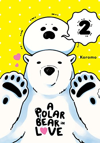 A Polar Bear in Love, Vol. 2 (Koi Suru Shirokuma)