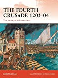 The Fourth Crusade 1202-04: The betrayal of Byzantium (Campaign)