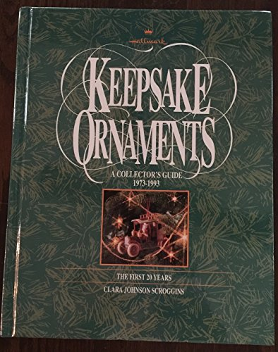 Hallmark Keepsake Ornaments (A Collector's Guide: 1973 - 1993 - The First Twenty Years) (Decorations Catalog Seasonal)