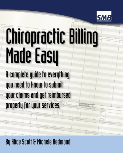 Download Chiropractic Billing Made Easy: A Complete Guide to Getting Paid for Your Services Pdf