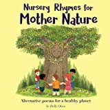 Nursery Rhymes for Mother Nature: Alternative poems for a healthy planet.