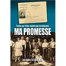 MA PROMESSE: Trahis par l'État, sauvés par les hommes (Témoignage t. 1) (French Edition)