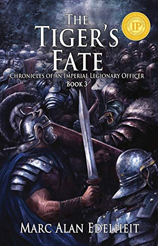 The Tiger's Fate (Chronicles of An Imperial Legionary Officer Book -