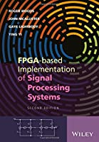 FPGA-based Implementation of Signal Processing Systems, 2nd Edition Front Cover