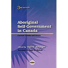 Aboriginal Self-Government in Canada, Third Edition: Current Trends and Issues
