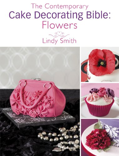 (The Contemporary Cake Decorating Bible: Flowers: A sample chapter from The Contemporary Cake Decorating Bible)