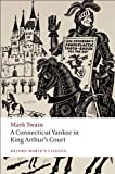 A Connecticut Yankee in King Arthur's Court (Oxford World's Classics) by Twain, Mark published by Oxford University Press, USA (2008)