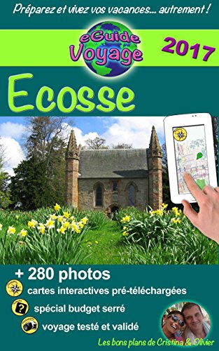 eGuide Voyage: Écosse: Un guide de tourisme numérique sur l'Écosse: plus de 200 photos, préparez votre voyage en Grande-Bretagne! (French Edition)