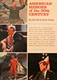 American Heroes of the 20th Century, Harold Faber and Doris Faber, 0394902963