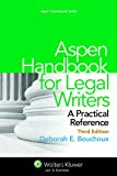 Aspen Handbook for Legal Writers, Deborah E. Bouchoux, 1454825200