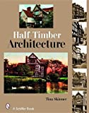 Half-Timber Architecture, Tina Skinner, 0764326678