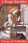 L'Ange Gardien : Prières de purification par André