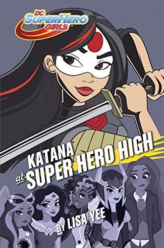 Katana at Super Hero High (DC Super Hero Girls) (Super Hero Child)